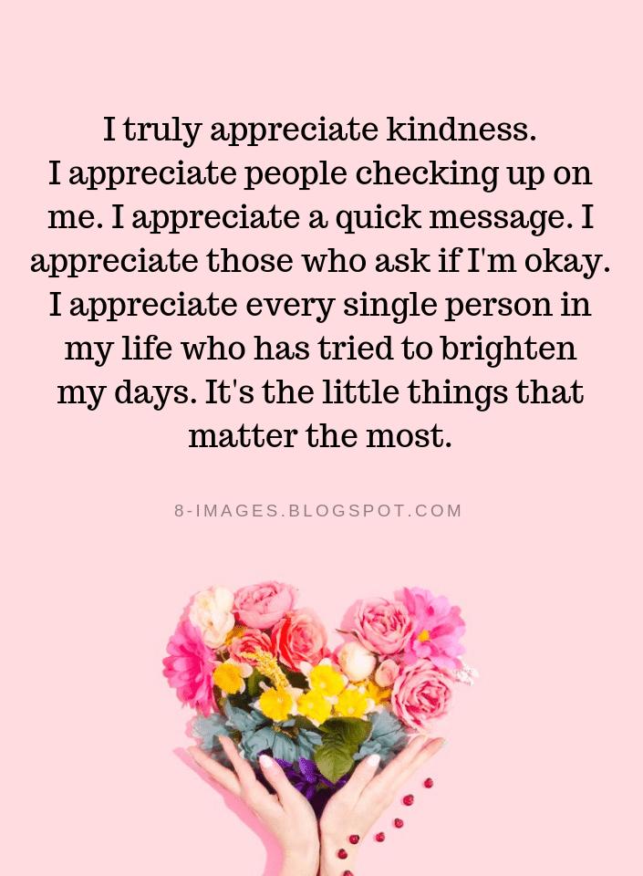 i truly appreciate kindness