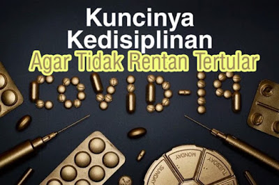 Kuncinya Kedisiplinan  Agar Tidak Rentan Tertular Covid19