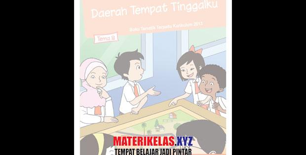 Materi Kelas 4 SD/MI Tema 8 Kurikulum 2013 Revisi 2017