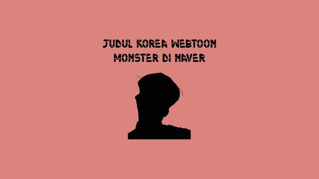 Judul Korea Webtoon Monster di Naver