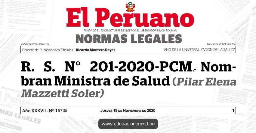 R. S. N° 201-2020-PCM.- Nombran Ministra de Salud (Pilar Elena Mazzetti Soler)