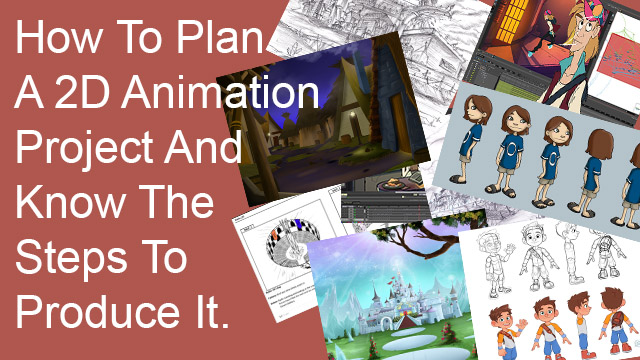How To Plan-A-2D-Animation-Project-And-Know-The-Steps-To-Produce-It