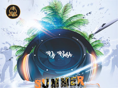 DOWNLOAD MIXTAPE: DJ Bash – Summer Sound Mixtape