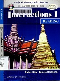 Luyện Kỹ Năng Đọc Hiểu Tiếng Anh Interactions 1 - Reading - Pamela Hart, Elaine Kirn