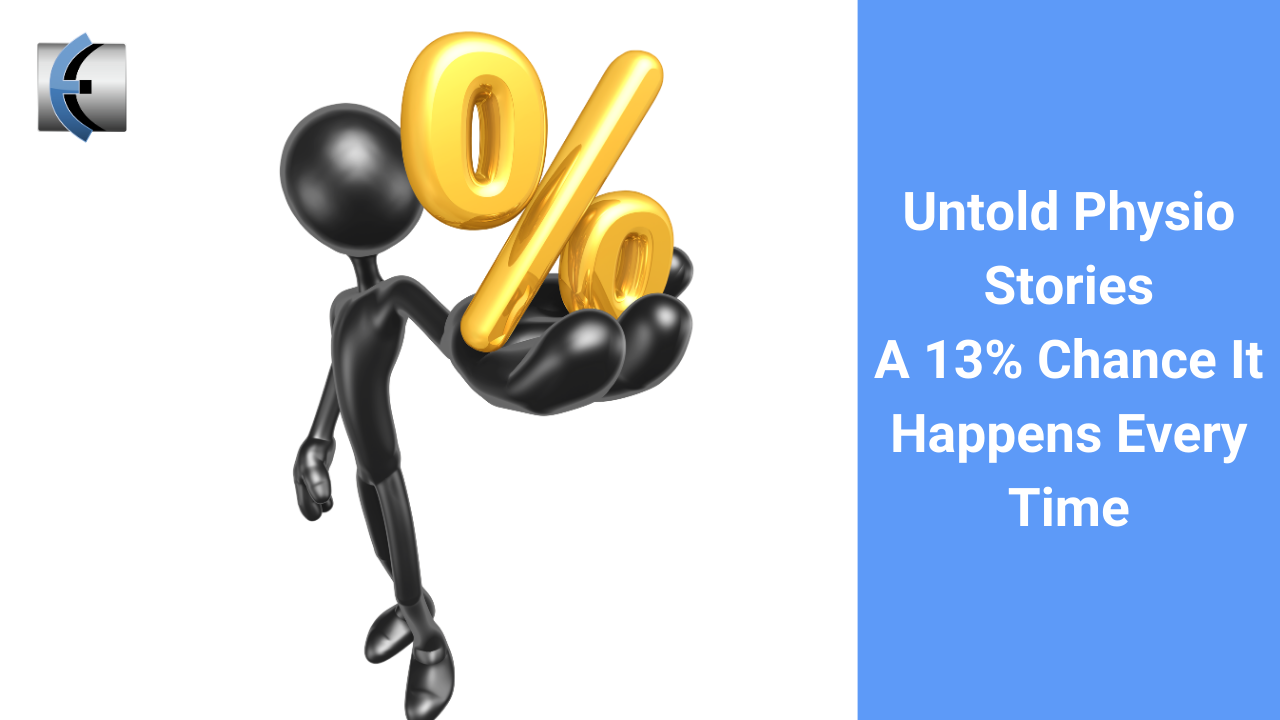 A 13% Chance It Happens Every Time - themanualtherapist.com
