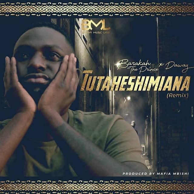 Barakah the prince x Da way - Tutaheshimiana [Remix]