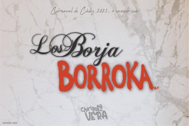 La chirigota de Vera Luque será 'Los Borja Borroka' en el COAC 2021