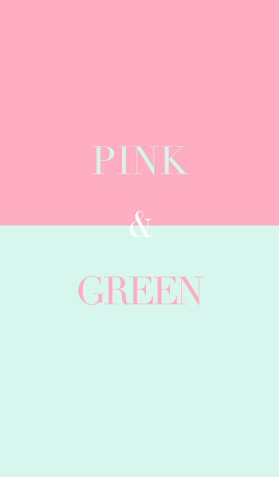 pink & green .