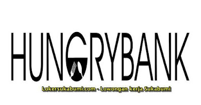 Lowongan Kerja Hungrybank Cabang Sukabumi