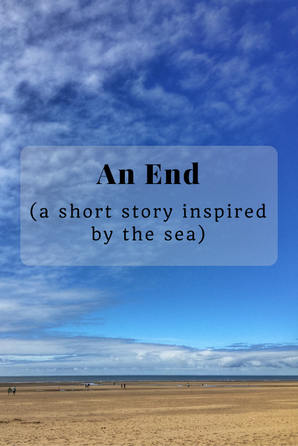 An End - a short story inspired by the sea