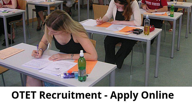 OTET Recruitment – Apply Online for Odisha Teacher Eligibility Test