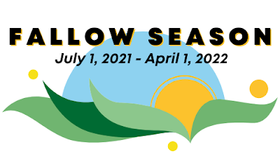 """Over a white background, bold black text with a yellow outline appears that says """"Fallow Season July 1, 2021 - April 1, 2022."""" Under this text is an illustration of a yellow-orange sun rising from green fields under a light blue sky. Three yellow dots surround the illustration."""