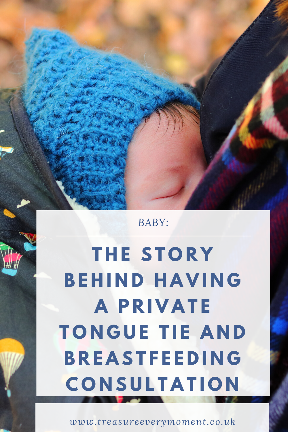 BABY: The Story behind having a Private Tongue Tie and Breastfeeding Consultation