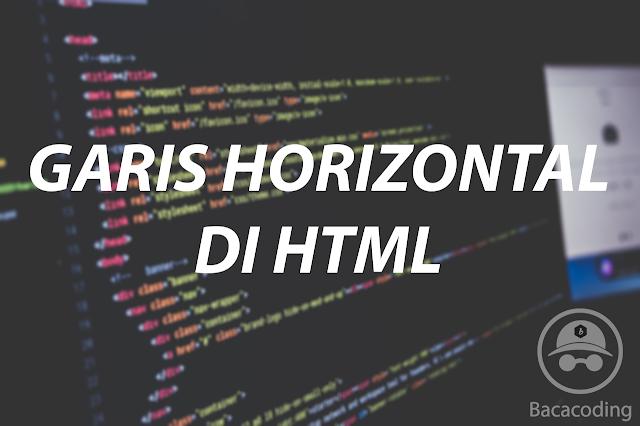 Cara Membuat Garis Horizontal di HTML