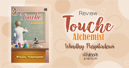 [Review] Touché: Alchemist - Windhy Puspitadewi