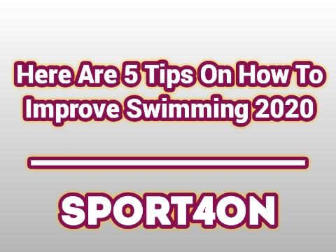Here Are 5 Tips On How To Improve Swimming