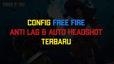 Config Free Fire Anti Lag dan Auto HS Terbaru