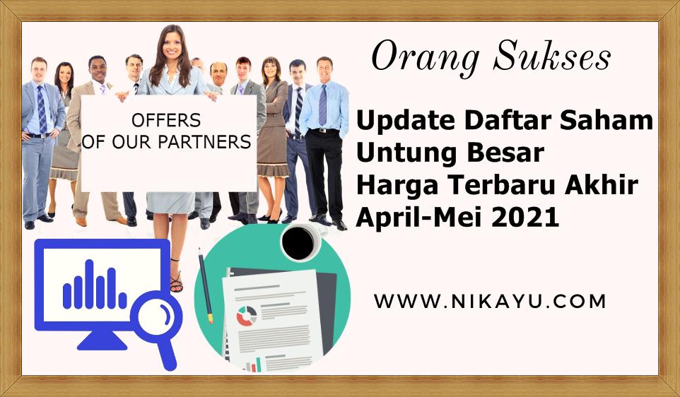 Update Daftar Saham Untung Besar dan Harga Terbaru Akhir April-Mei 2021