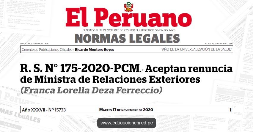R. S. N° 175-2020-PCM.- Aceptan renuncia de Ministra de Relaciones Exteriores (Franca Lorella Deza Ferreccio)