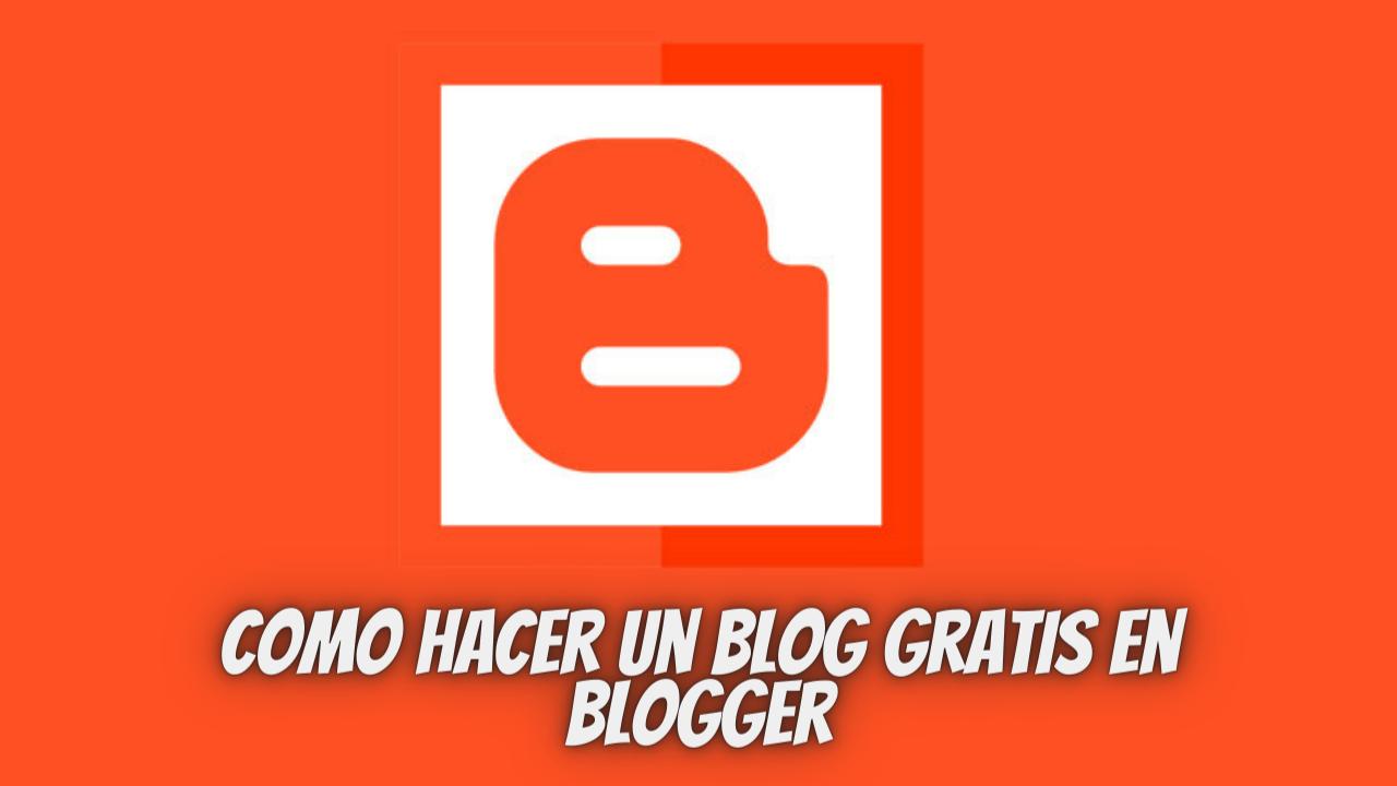 Como hacer un blog gratis en Blogger
