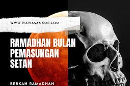 Ramadhan Bulan Pemasungan Setan