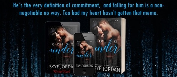 He's the very definition of commitment, and falling for him is a non-negotiable no way. Going Under by Skye Jordan