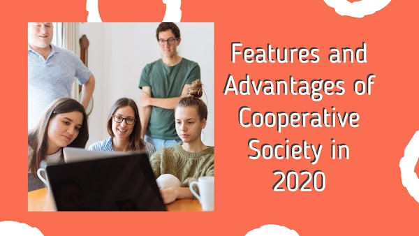 #Top - Features and Advantages of Cooperative Society in 2020