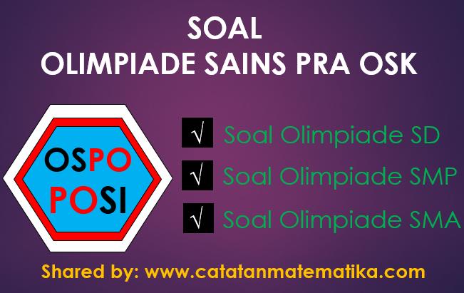 Soal OSPO (Olimpiade Sains Pra OSK) POSI