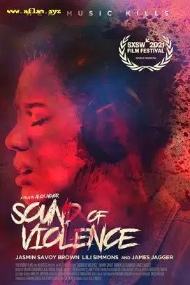 فيلم Sound of Violence 2021 مترجم اون لاين