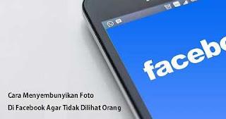 cara menyembunyikan foto di facebook agar tidak dilihat orang lain