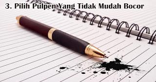 Pilih Pulpen Yang Tidak Mudah Bocor merupakan tips memilih pulpen untuk berbagai keperluan