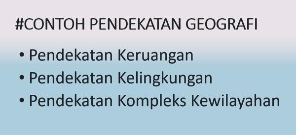 contoh pendekatan geografi