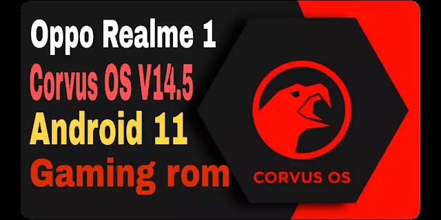 Oppo Realme 1 cph1859 | Corvus OS V 14.5 | Android 11-R