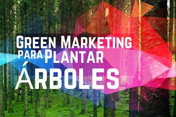 Consultor Seo Especializado en Green Marketing para el posicionamiento Web y plantar arboles