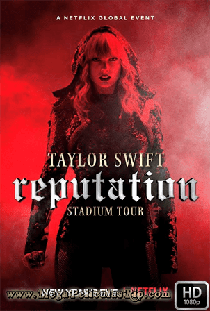 Taylor Swift Reputation Stadium Tour [1080p] [Ingles