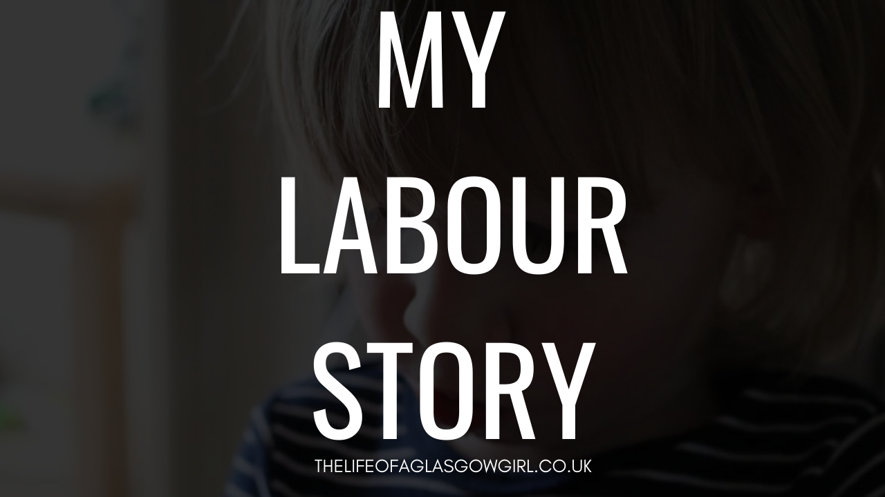Graphic for My labour/brith story on thelifeofaglasgowgirl.co.uk