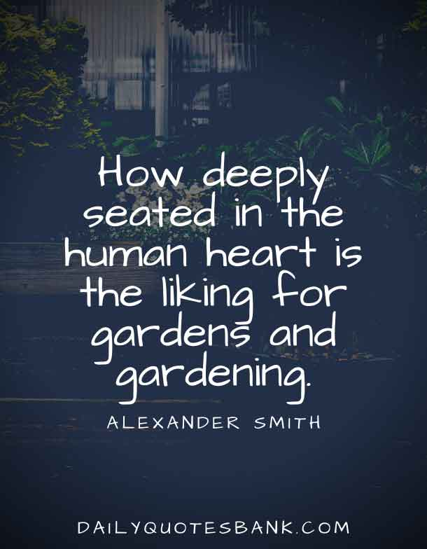 Famous Quotes About Gardens and Life Lessons