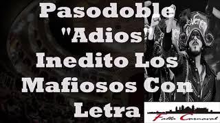 """Pasodoble Inedito. Comparsa """"Los Mafiosos"""". """"Adios"""" con Letra. Juan Carlos Aragon Becerra"""