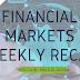 Financial Markets Weekly Recap 12
