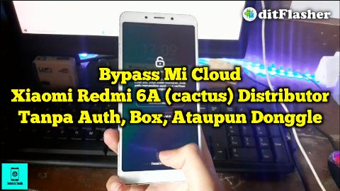 cara-bypass-micloud-xiaomi-redmi-6a-cactus-distributor-tanpa-auth-box-maupun-donggle