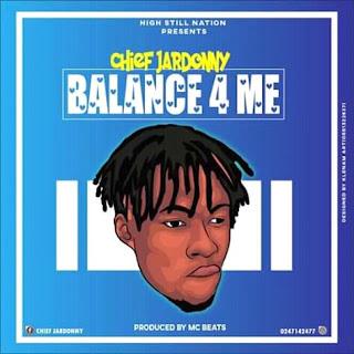 Chief Jardonny - Balance For Me (Prod. By MC Beats)