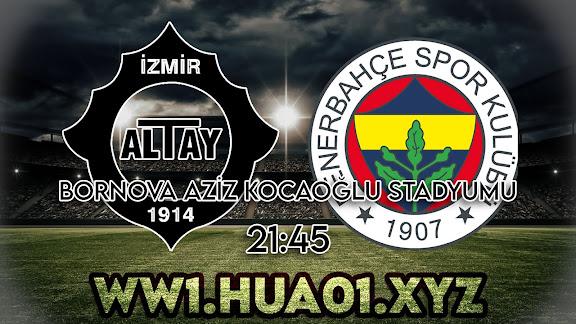 Altay – Fenerbahçe maçını canlı izle