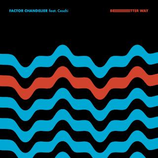 New Music: Factor Chandelier - Better Way Featuring Ceschi