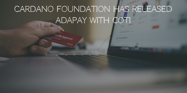 Cardano Foundation has released AdaPay with COTI