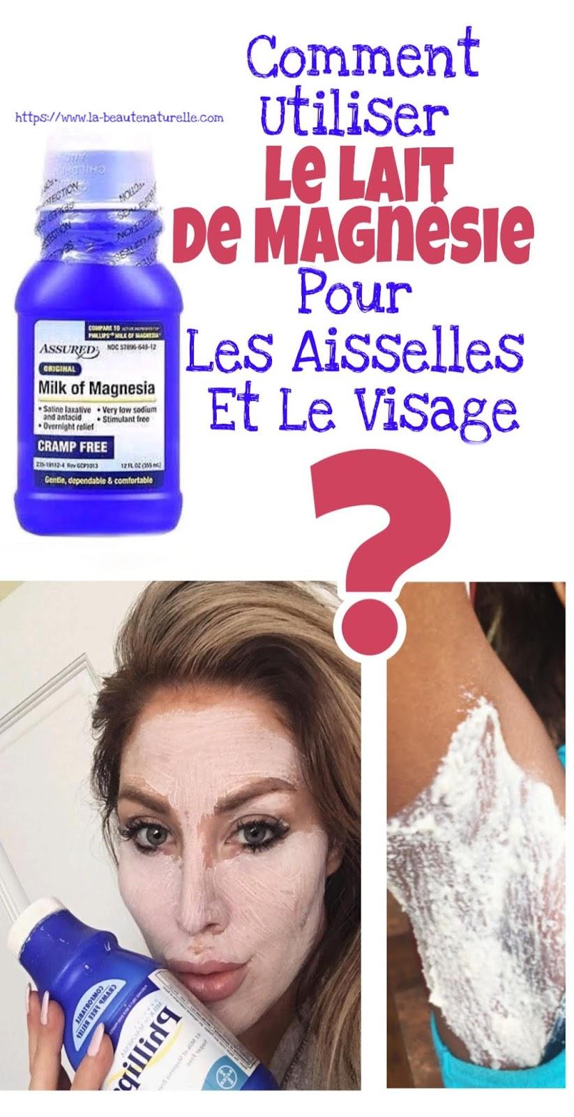 Comment Utiliser Le Lait De Magnésie Pour Les Aisselles Et Le Visage?