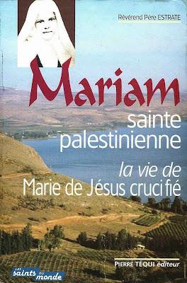 Padre Estrate, 'Mariam, sainte palestinienne - La vie de Marie de Jésus Crucifié'