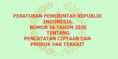 PP Nomor 20 Tahun 2020 Tentang Pencatatan Ciptaan dan Produk Hak Terkait