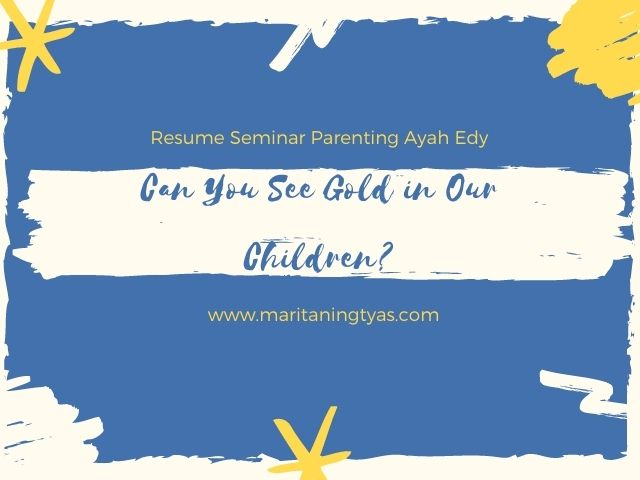 can you see gold in our children?