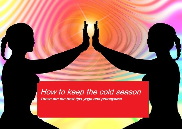 How to keep the cold season_these are the best tips-yoga and pranayama