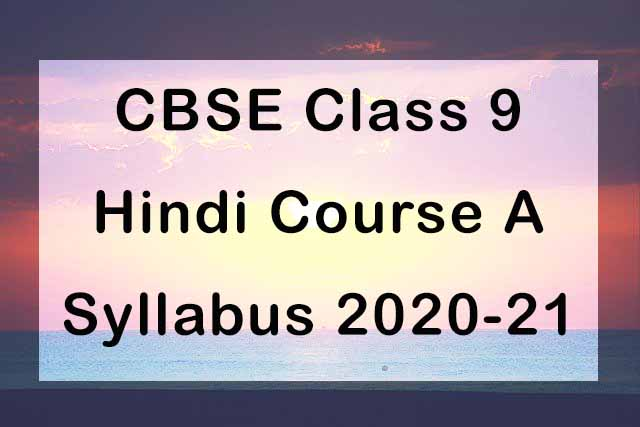 CBSE Class 9 Hindi A Syllabus 2020-21